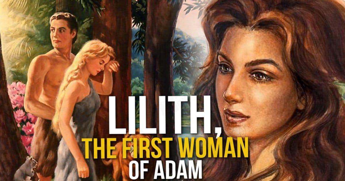 Eva không phải là người vợ đầu tiên của Adam mà là Lilith