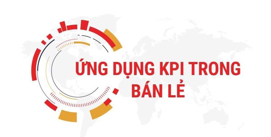 KPI là gì và cách ứng dụng KPI vào quản lý bán lẻ