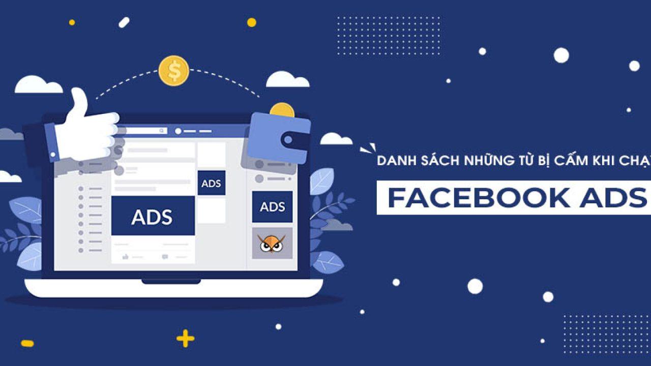 Danh sách những từ bị cấm khi chạy Facebook Ads