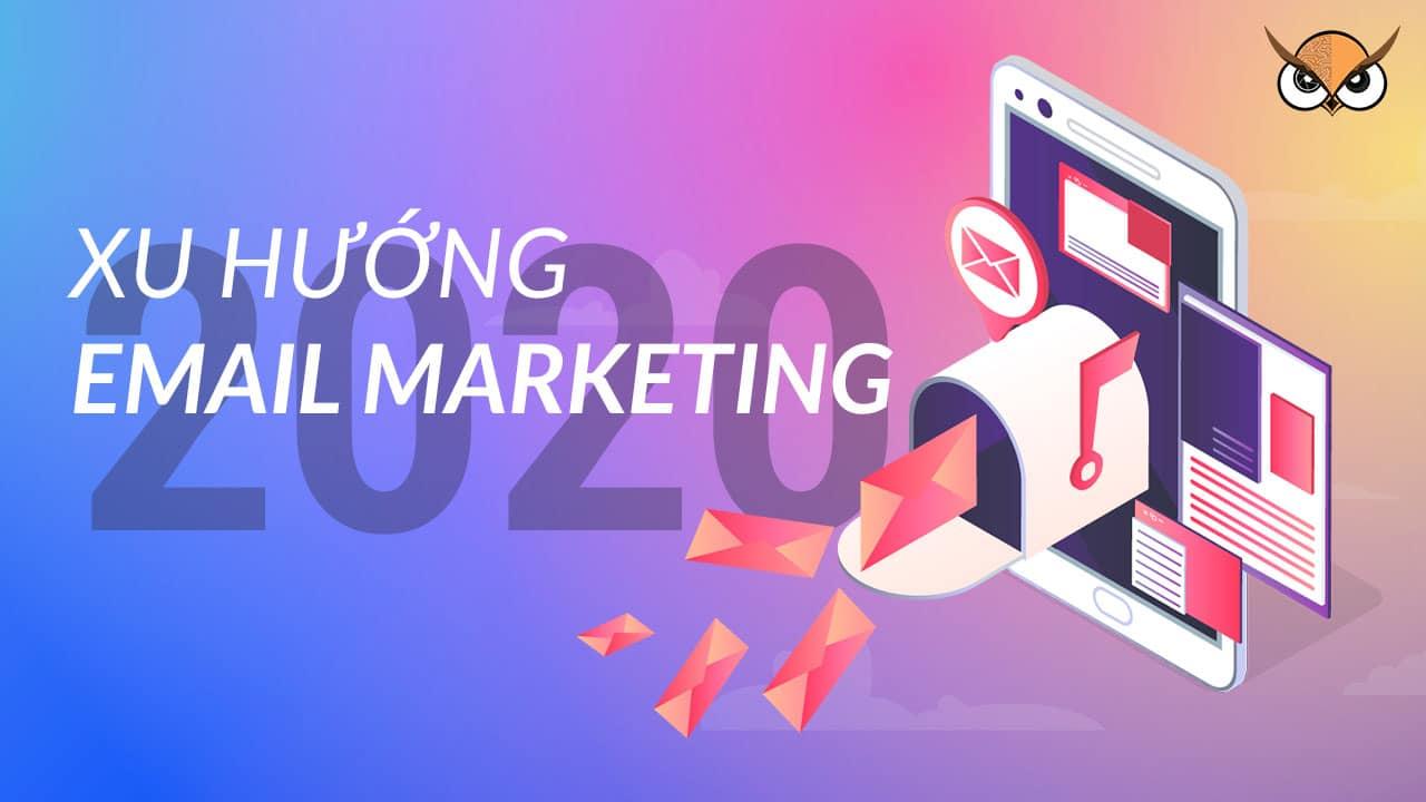 Xu hướng Email Marketing 2020