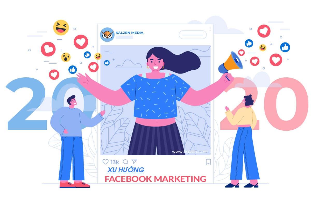 6 Xu hướng Facebook Marketing sẽ phát triển vào năm 2020