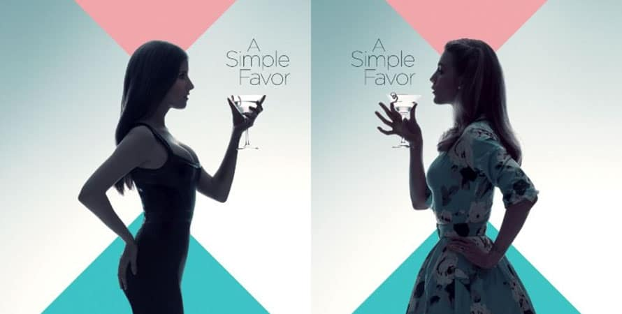 """A Simple Favor (2018) - Liệu có được xem là """"đối thủ"""" của Gone Girl?"""